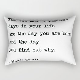 The two most important days in your life...- Mark Twain Rectangular Pillow