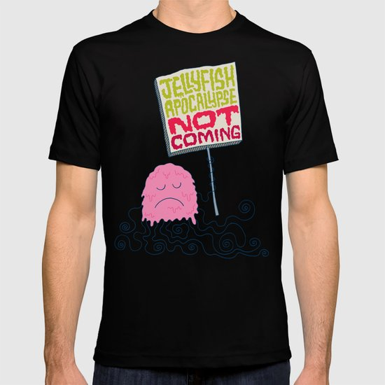 Jellyfish Apocalypse Not Coming T-shirt