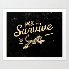 Will To Survive Art Print