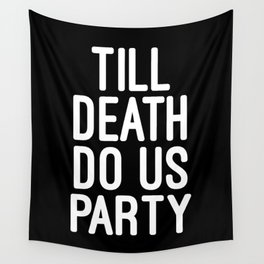 Till Death Do Us Party Music Quote Wall Tapestry