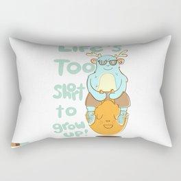Life's Too Short to Grow Up! Rectangular Pillow