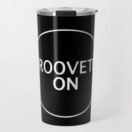 Grooveth On Travel Mug