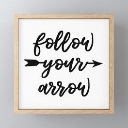 Follow Your Arrow Framed Mini Art Print