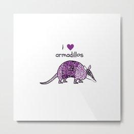 I HEART ARMADILLOS   I love armadillos illustration in purple Metal Print