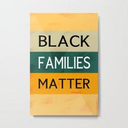 Black Families Matter Metal Print
