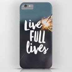 Live Full Lives iPhone 6s Plus Slim Case
