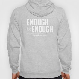 Enough is Enough Gun Control March For Our Lives Resist Fist Peace Love  Hoody