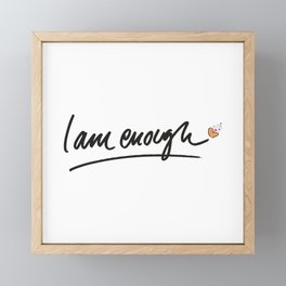 Wise words: I am enough Framed Mini Art Print