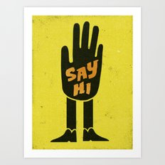 Say Hi. Art Print