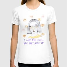 I love everything you hate about me White SMALL Womens Fitted Tee