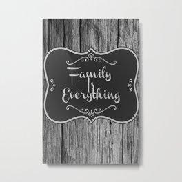Family Is Everything Farmhouse Decor Metal Print