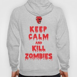 Keep Calm And Kill Zombies Hoody