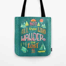 Not All Those Who Wander ii Tote Bag