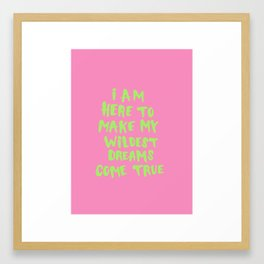 Making My Wildest Dreams Come True Framed Art Print