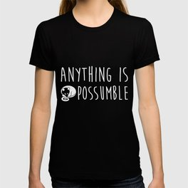 Anything Is Possumble Funny Possum Opossum Pun  T-Shirt