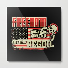 USA Freedom Free Recoil Quote Funny Gift Idea Metal Print
