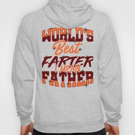 Father's Day Gift World's Best Farter, I Mean Father Hoody