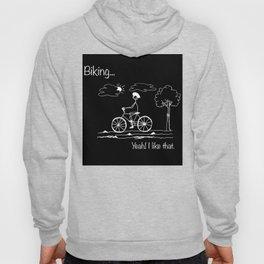 Biking... Yeah! I like that. Hoody