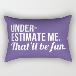 Underestimate Me That'll Be Fun (Ultra Violet) Rectangular Pillow