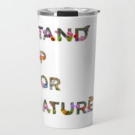 Stand Up For Nature Travel Mug