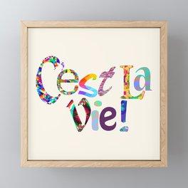 C'est la vie Framed Mini Art Print