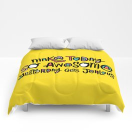 Make Today So Awesome Yesterday Gets Jealous Comforters