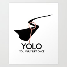 YOLO - You Only Lift Once Art Print