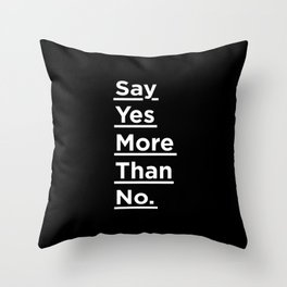 Say Yes More Than No black-white typographic poster design modern home decor canvas wall art Throw Pillow