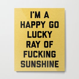 Ray Of Fucking Sunshine Funny Quote Metal Print
