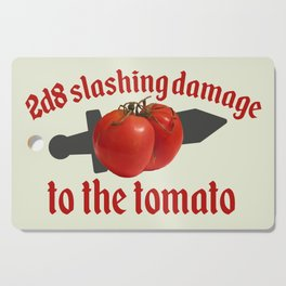2d8 Slashing Damage to the Tomato Cutting Board