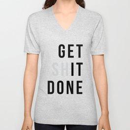 Get Sh(it) Done // Get Shit Done Unisex V-Neck
