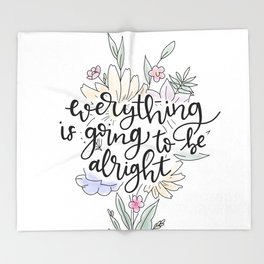 Everything is going to be alright Throw Blanket