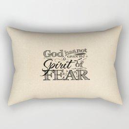 God Has Not Given Us A Spirit of Fear - 2 Timothy 1:7 Rectangular Pillow