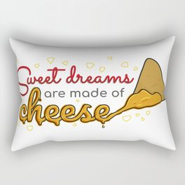Sweet dreams are made of cheese Rectangular Pillow