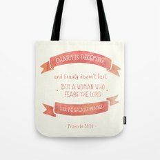 Prov 31:30 A woman to be greatly praised Tote Bag