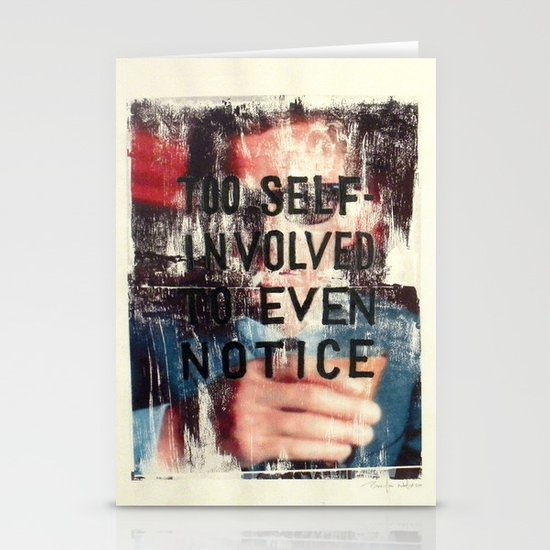 TOO SELF INVOLVED Stationery Cards