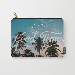 Enjoy the good times Carry-All Pouch