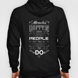 Lab No. 4 - Miracles happen everyday Forrest Gump Movie Quotes Poster Hoody