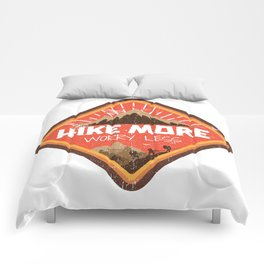 Hike More Worry Less Comforters