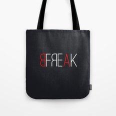be a freak Tote Bag