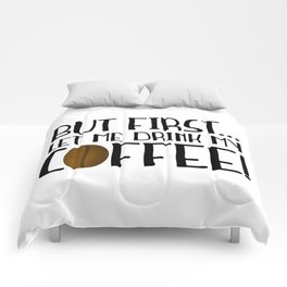 But First... Let Me Drink My Coffee! Comforters