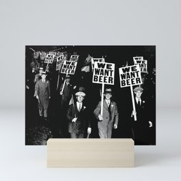 We Want Beer / Prohibition, Black and White Photography Mini Art Print