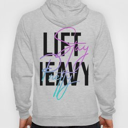 Lift Heavy Stay Pretty Hoody