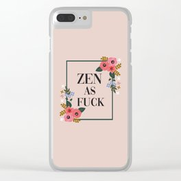 Zen As Fuck, Funny Pretty Yoga Quote Clear iPhone Case