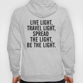 Live, travel, spread the light, be the light, inspirational quote, motivational, feelgood, shine Hoody