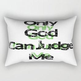 Only God Can Judge Me Rectangular Pillow