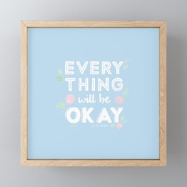Every Thing Will Be Okay Framed Mini Art Print