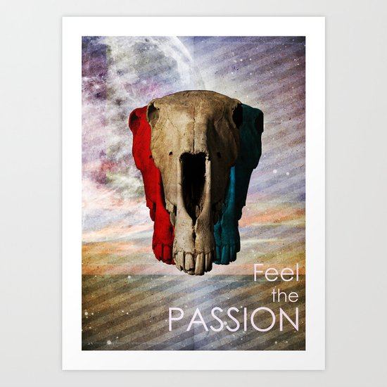 Feel the passion Art Print