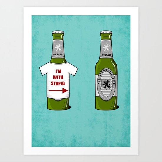 It Ain't Beer !! Art Print