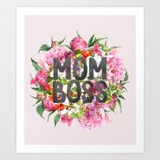 MOM BOSS Art Print